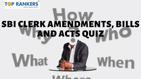 SBI Clerk Amendments, Bills and Acts Quiz