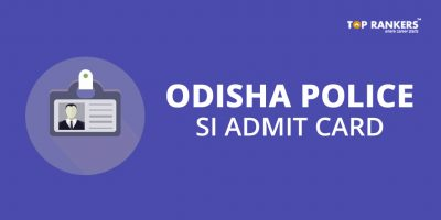 Odisha Police SI Admit card 2018 – Going to be out soon