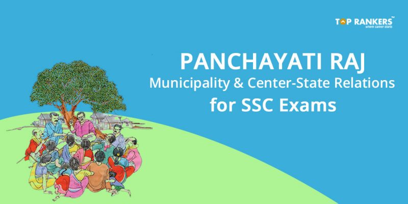 Panchayati Raj, Municipality and Center-State Relations for SSC Exams