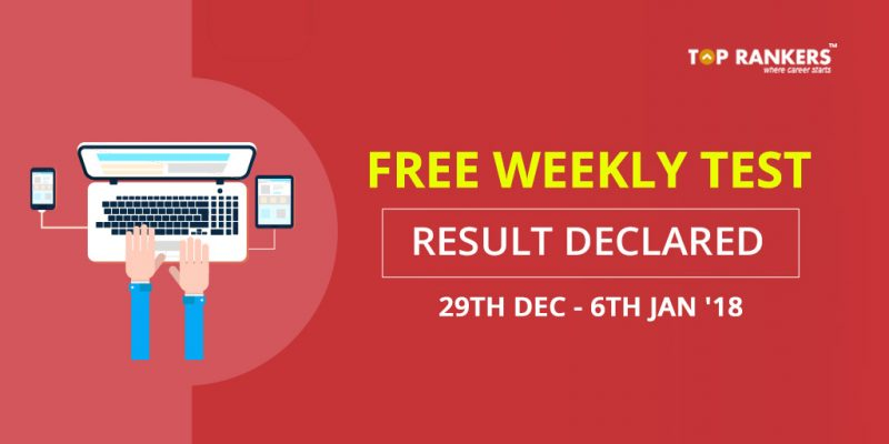 Free Weekly Test Result Declared (29th Dec - 6th Jan '18) - SSC CGL Tier 2, SSC JE & IBPS Clerk Mains