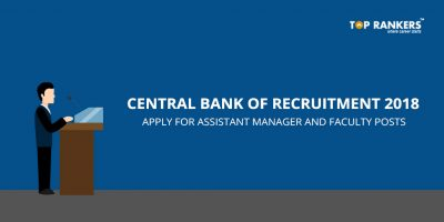 Central Bank of Recruitment 2018- Assistant Manager and Faculty Posts