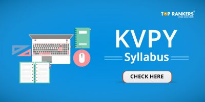 KVPY Syllabus 2018 – List of Topics to Prepare for  SA, SB, SX Streams