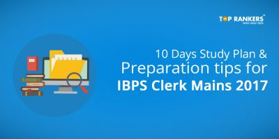 IBPS Clerk Mains 10 Days Study Plan – Check Tips & Tricks Here