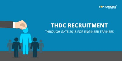 THDC Recruitment through GATE 2018 for Engineer Trainees