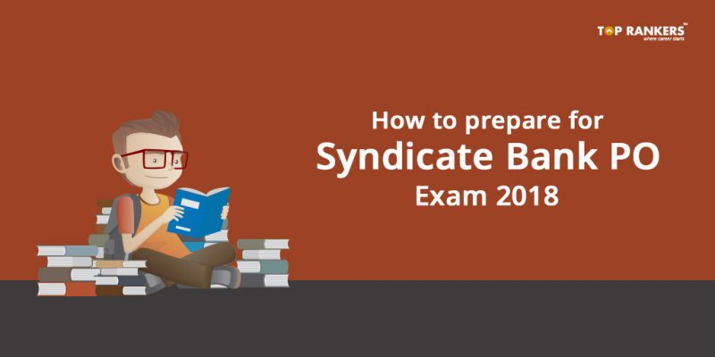 How to prepare for Syndicate Bank PO Exam 2018