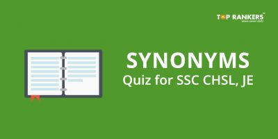 Synonyms Quiz for SSC CHSL, JE