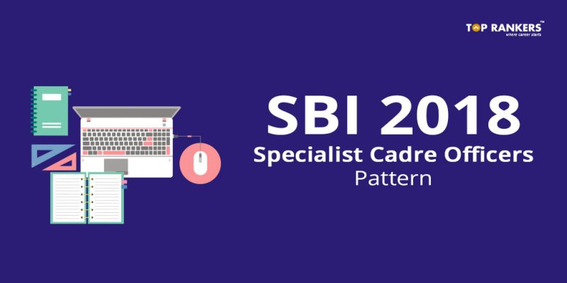 SBI Specialist Cadre Officers Pattern 2018