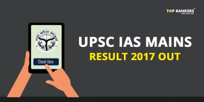 UPSC IAS Mains Result 2017 Out- List of Candidates Selected