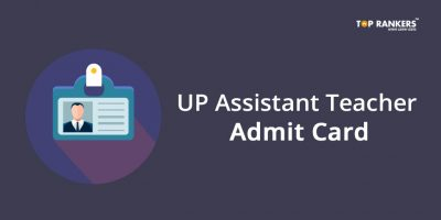UP Assistant Teacher Admit Card 2018 Out – Check Details Here