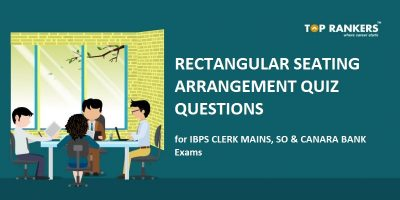 Rectangular Seating arrangement Quiz Questions for IBPS Clerk Mains, SO & Canara Bank – Practice Here