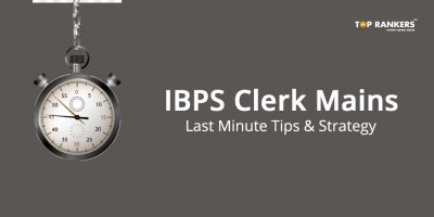 Last Minute Tips for IBPS Clerk Mains, Section-wise Tips & Strategies
