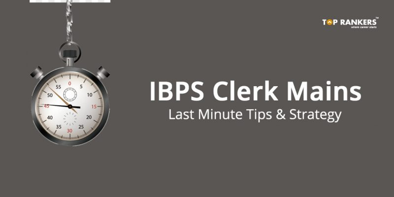 Last Minute Tips for IBPS Clerk Mains