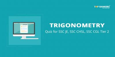 Trigonometry Quiz for SSC JE, CHSL, CGL Tier 2