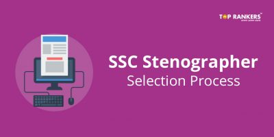 SSC Stenographer Selection Process – Check Details Here!