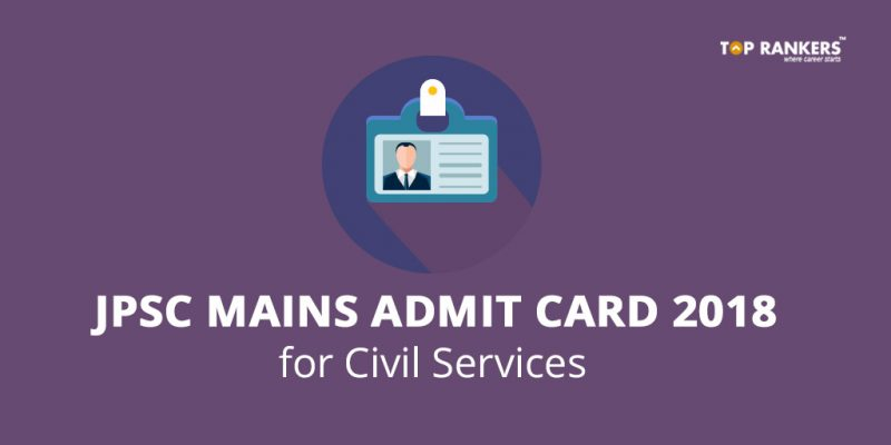 JPSC Mains Admit Card 2018 for Civil Services