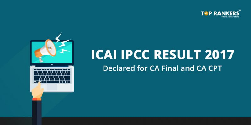 ICAI IPCC Result 2017 Declared for CA Final and CA CPT
