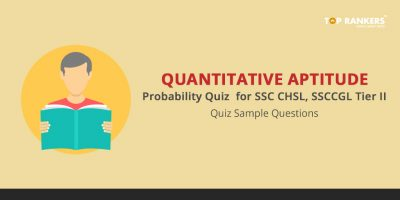 Quantitative Aptitude Probability Quiz for SSC CHSL, SSC CGL Tier II – Quiz Sample Questions