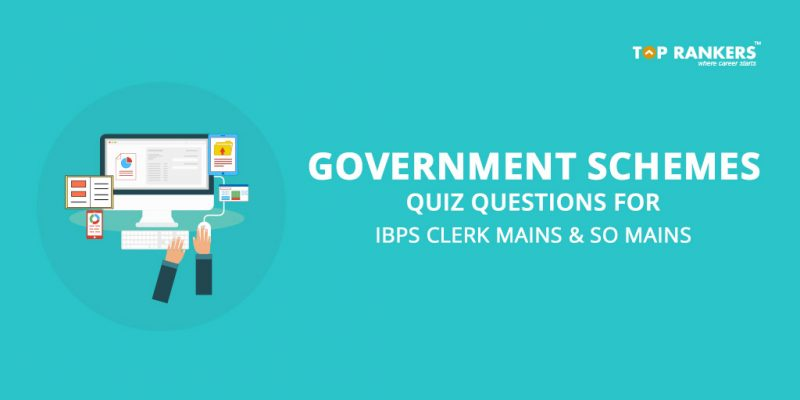 Government Schemes Quiz for IBPS Clerk Mains & SO Mains