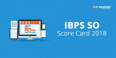 IBPS SO Scorecard 2018-19 for Mains (Released)- Check Online