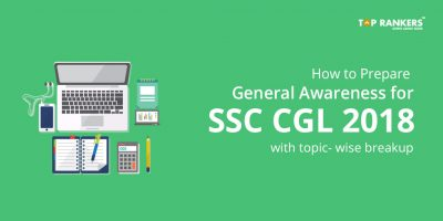 How to Prepare General Awareness for SSC CGL 2018- Topic-wise Breakup