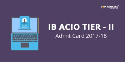 IB ACIO Tier 2 Admit Card 2018