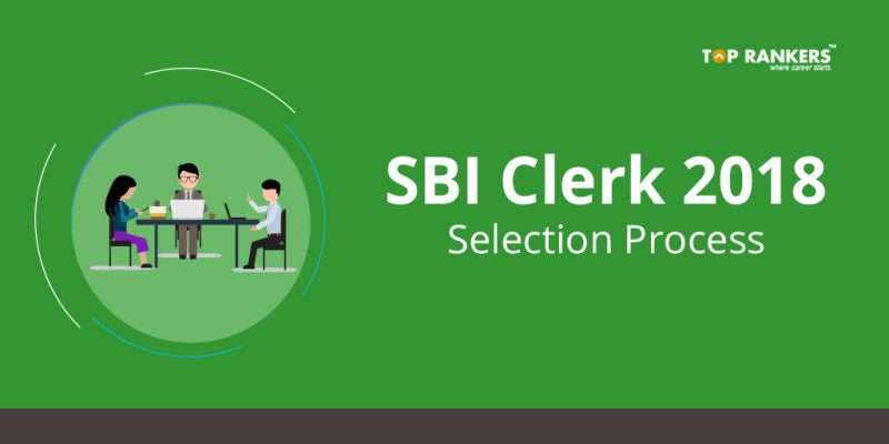 SBI Clerk Selection Process 2018 - Know Selection process for SBI Clerk