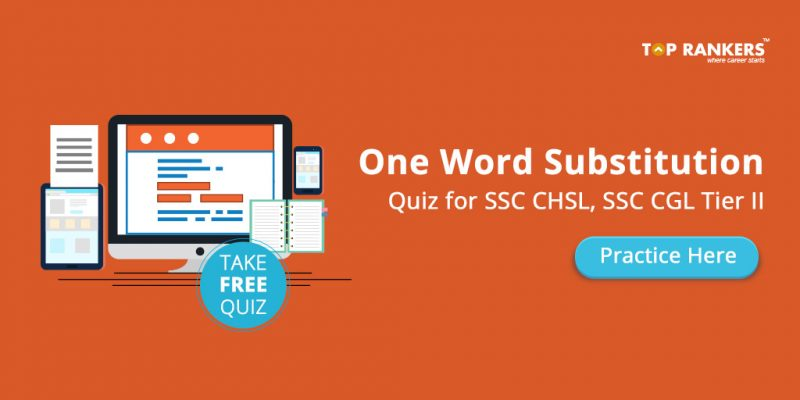 One Word Substitution Quiz for SSC CHSL, SSC CGL Tier II