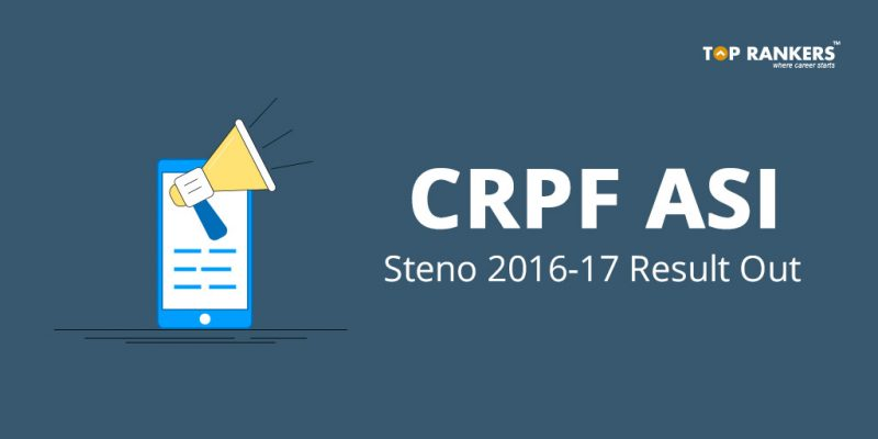 CRPF ASI Steno 2016-17 Result Out
