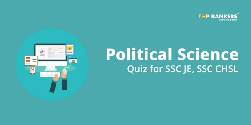Political Science Quiz for SSC JE, SSC CHSL