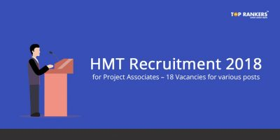 HMT Recruitment for Project Associates 2018