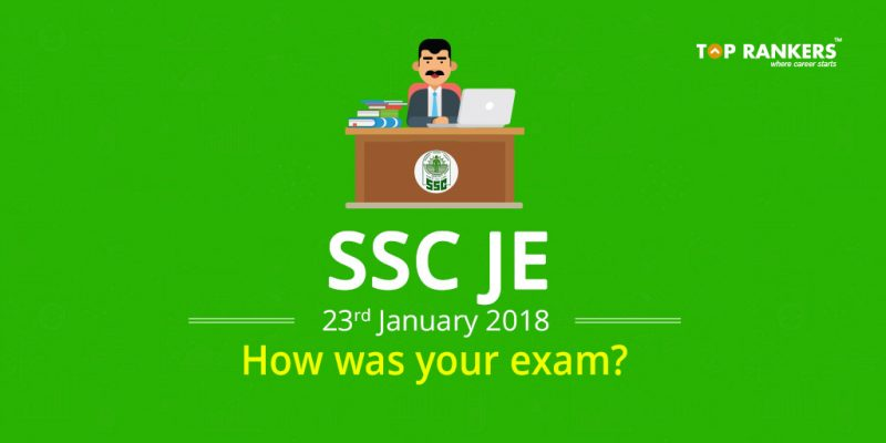 SSC JE Exam Review 23 January 2018 - How was your exam?
