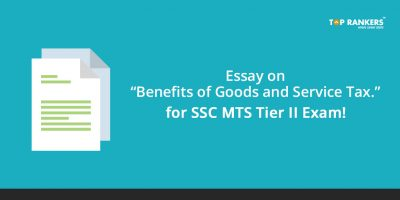 "Essay on ""Benefits of Goods and Service Tax"" for SSC MTS Tier II Exam!"