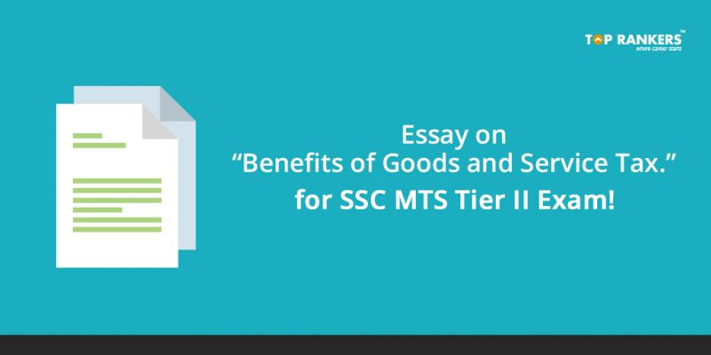 Essay on Benefits of Goods and Service Tax for SSC MTS Tier II Exam