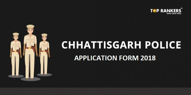 Chhattisgarh Police Application Form 2018