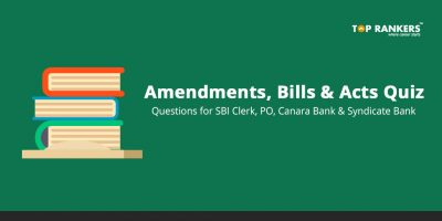 Amendments, Bills and Acts Quiz Questions for SBI Clerk, PO, Canara Bank & Syndicate Bank