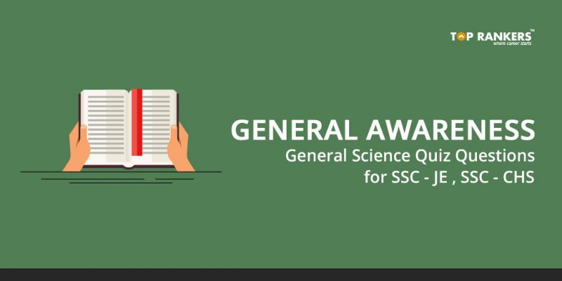 GENERAL AWARENESS GENERAL SCIENCE Quiz Questions for SSC - JE, SSC - CHSL
