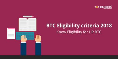 BTC Eligibility criteria 2018 – Know Eligibility for UP BTC