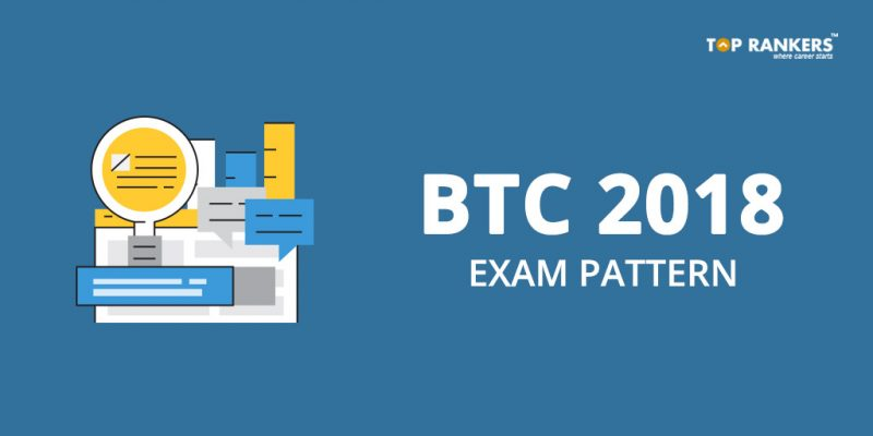 BTC Exam Pattern 2018