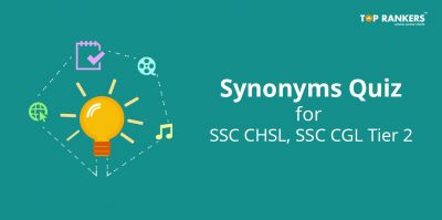 Synonyms Quiz for SSC CHSL, SSC CGL Tier 2