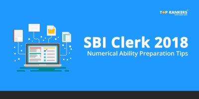 SBI Clerk Numerical Ability Preparation Tips 2018