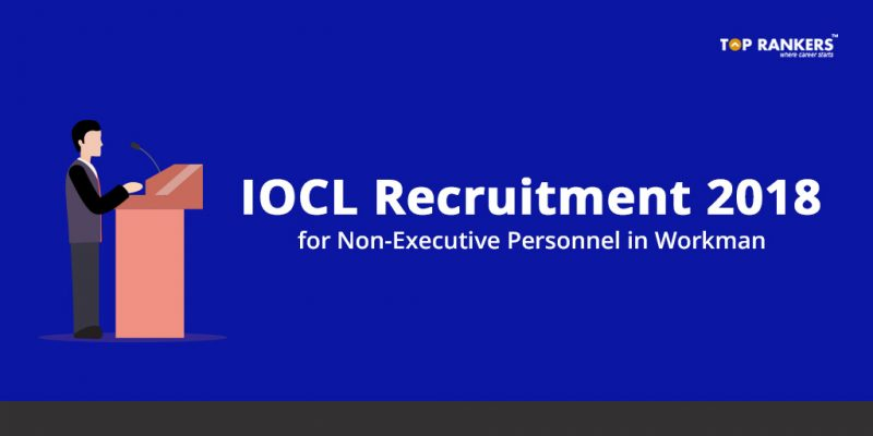 IOCL Recruitment for Non-Executive Personnel as Workmen 2018