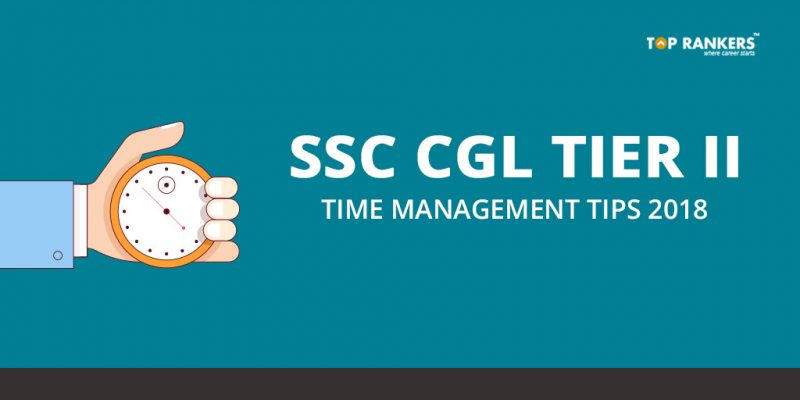 SSC CGL Tier 2 Time Management Tips 2018