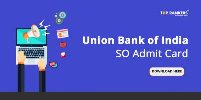 Union Bank of India Admit Card for SO 2018 – Download Specialist Officers Call Letter Here