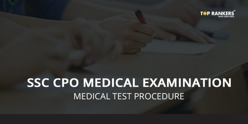 SSC CPO Medical examination - Medical Test Procedure