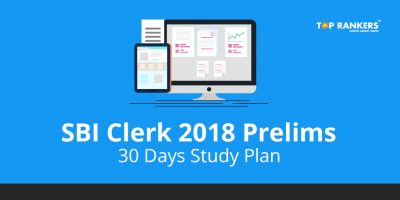 SBI Clerk 2018 Prelims 30 Days Study Plan