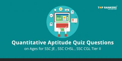 Quantitative Aptitude Quiz Questions on Ages for SSC JE , SSC CHSL , SSC CGL Tier II