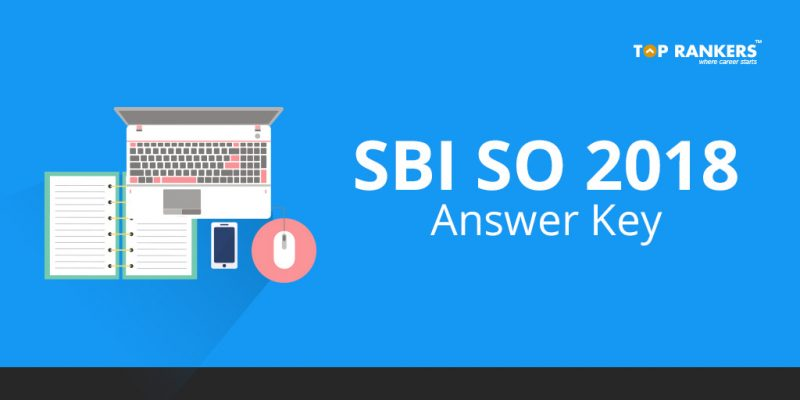 SBI SO Answer Key 2018