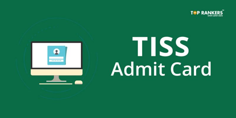 TISS Admit Card - Direct Link to Download Call Letter/Hall Ticket