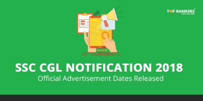 SSC CGL Notification 2018 : Official Advertisement Dates Released, Check Here!