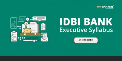 IDBI Bank Executive Syllabus 2019 – Check Exam Pattern & Download Free PDF